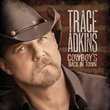 Cowboy's Back In Town Lyrics Trace Adkins