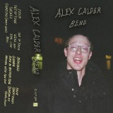 Bend Lyrics Alex Calder