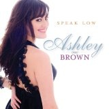 Speak Low Lyrics Ashley Brown