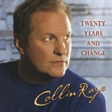 Twenty Years And Change Lyrics Collin Raye