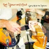 Let Yourself Out Lyrics Gary B & The Notions