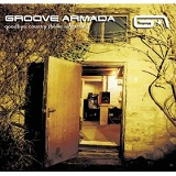 Goodbye Country (Hello Nightclub) Lyrics Groove Armada