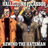 Rewind The Hateman Lyrics Hallelujah Picassos