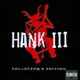 Hank III Collector's Edition Lyrics Hank Williams III