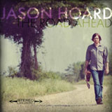 The Road Ahead Lyrics Jason Hoard