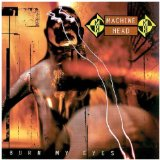 Burn My Eyes Lyrics Machine Head