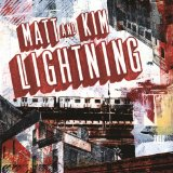 Lightning Lyrics Matt & Kim