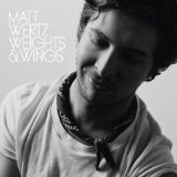 Weights & Wing Lyrics Matt Wertz
