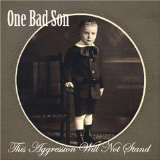 This Aggression Will Not Stand Lyrics One Bad Son