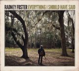 Everything I Should Have Said Lyrics Radney Foster