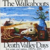 Death Valley Days - Lost Songs And Rarities, 1985 To 1995 (1996) Lyrics The Walkabouts