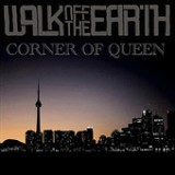 Corner of Queen (YouTube Version) - Single Lyrics Walk Off The Earth