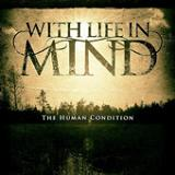 The Human Condition (EP) Lyrics With Life In Mind