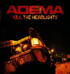 Kill The Headlights Lyrics Adema