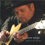 Traces Of Silver Lyrics Andrew White
