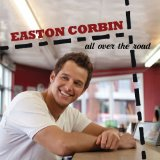 All Over the Road Lyrics Easton Corbin