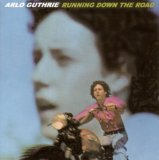 Running Down The Road Lyrics Guthrie Arlo