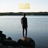Oasem Lyrics I Am Oak