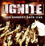 Our Darkest Days Lyrics Ignite