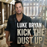 Kick the Dust Up (Single) Lyrics Luke Bryan