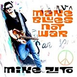 Make Blues Not War Lyrics Mike Zito