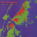 Radio Active Lyrics Pat Travers