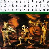 The Presidents Of The United States Of America Lyrics Presidents Of The United States Of America