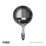 White Noise Lyrics PVRIS