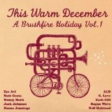 This Warm December: Brushfire Holiday's Vol. 1 Lyrics Rogue Wave