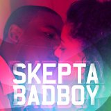 Bad Boy (Single) Lyrics Skepta