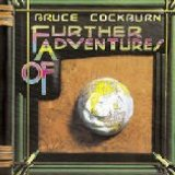 Further Adventures Of Bruce Cockburn Lyrics Bruce Cockburn