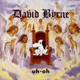 Uh-Oh Lyrics David Byrne
