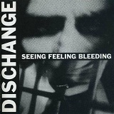 Seeing Feeling Bleeding Lyrics Dischange