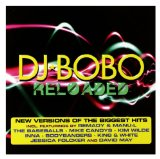 Reloaded Lyrics DJ Bobo