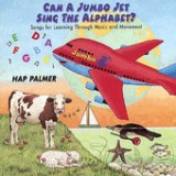 Can a Jumbo Jet Sing the Alphabet? - Songs For Learning Through Music and Movement Lyrics Hap Palmer