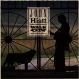Walk On Lyrics Hiatt John