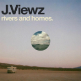 Rivers And Homes Lyrics J. Viewz