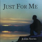 Just for Me Lyrics Justin Young