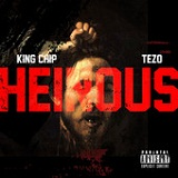 Heinous (Single) Lyrics King Chip