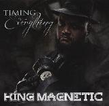 Timing Is Everything Lyrics King Magnetic