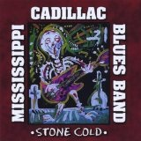 Stone Cold Lyrics Mississippi Cadillac Blues Band