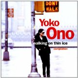 Walking On Thin Ice Lyrics Ono Yoko