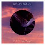 Pt. 1: Hey, No Pressure (Single) Lyrics Ray Lamontagne