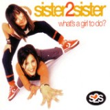 What's a Girl to Do? - EP Lyrics Sister2Sister