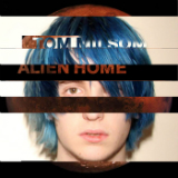 Alien Home Lyrics Tom Milsom