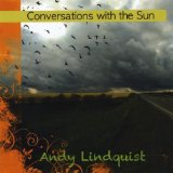 Conversations with the Sun Lyrics Andy Lindquist