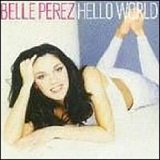 Hello World Lyrics Belle Perez