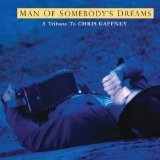 The Man Of Somebody's Dreams: A Tribute To The Songs Of Chris Gaffney Lyrics Boz Skaggs