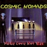 Make Love Not War Lyrics Cosmic Nomads