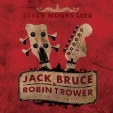 Seven Moons Live Lyrics Jack Bruce & Robin Trower